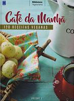Café da Manhã: 120 Receitas Veganas