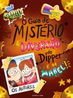 Gravity falls: O guia de mistério e diversão do Dipper e da Mabel! (Português)