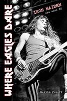Where Eagles Dare: Iron Maiden Nos Anos 80 (Português)