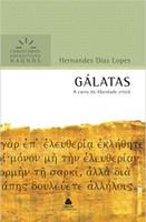 Gálatas - Comentários Expositivos Hagnos: A carta da liberdade cristã