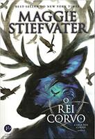 O Rei Corvo: A Saga dos Corvos - Volume 4