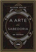 A ARTE DA SABEDORIA - CAPA DURA
