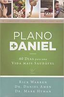 Plano Daniel. 40 Dias Para Uma Vida Mais Saudável