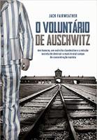 O voluntário de Auschwitz