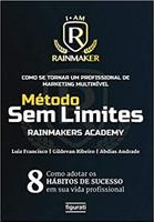 Como se tornar um profissional de marketing multinível: método sem limites – Rainmakers Academy