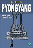 Pyongyang. Uma Viagem a Coreia do Norte