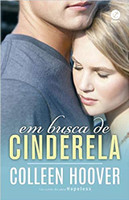 Em busca de Cinderela: um conto da série Hopeless: Um conto da série Hopeless