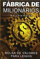 Fábrica de Milionários: Bolsa de Valores para Leigos