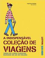 Onde Está Wally? A Indispensável Coleção de Viagens: Todos os Livros Clássicos Reunidos em um só Volume