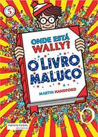 Onde Está Wally?: O Livro Maluco (Volume 5)