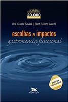 Escolhas e impactos: Gastronomia funcional