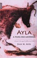 Ayla. A Filha das Cavernas - Volume 1