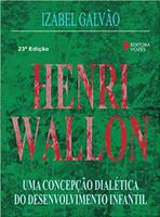 Henri Wallon: Uma concepção dialética do desenvolvimento infantil