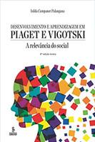 Desenvolvimento e aprendizagem em Piaget e Vigotski: a relevância do social