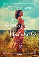 A história de Malikah: O amor nos tempos do ouro 2