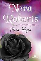 Rosa Negra (Vol. 2 Trilogia das flores)