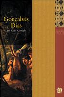 Melhores Poemas Gonçalves Dias: seleção e prefácio: José Carlos Garbuglio
