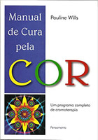 Manual de Cura Pela Cor: Um Programa Completo de Cromoterapia