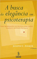A busca da elegância em psicoterapia: abordagem gestáltica com casais, famílias e sistemas íntimos