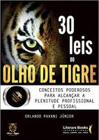30 leis do olho de tigre: Conceitos poderosos para alcançar a plenitude profissional e pessoal