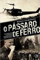 O pássaro de ferro: Uma história dos bastidores da segurança pública do Rio de Janeiro: Uma história dos bastidores da segurança pública do Rio de Janeiro