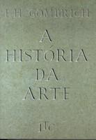 A História da Arte - Ernst Hans Gombrich