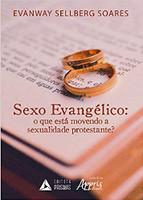 Sexo Evangélico: O Que Está Movendo A Sexualidade Protestante?