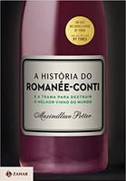 A história do Romanée-Conti: E a trama para destruir o melhor vinho do mundo