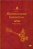 Além do Materialismo Espiritual