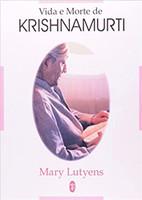 Vida e Morte de Krishnamurti