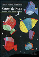 Cores de Rosa: Ensaios sobre Guimarães Rosa