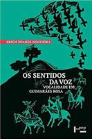 Os Sentidos da voz: Vocalidade em Guimarães Rosa