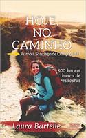 Hoje, no caminho: rumo a Santiago de Compostela
