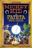 Mickey Kid E Pateta Seis Tiros