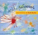 Palavra Cantada - Mil Pássaros - Sete Histórias de Ruth Rocha