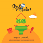 Rock Your Babies - Biquini Cavadão