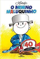 O Menino Maluquinho: Edição Comemorativa de 40 Anos: Maluquinho e Seus Amigos