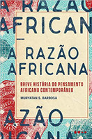 A razão africana: Breve história do pensamento africano contemporâneo