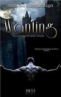 Wanting: Uma História de Amor e Guerra (Trilogia Predadores da Noite Livro 2): Uma História de Amor e Guerra