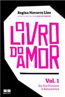O livro do amor: Da pré-história à renascença (Vol. 1): Da pré-história à renascença - Volume 1