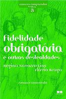 FIDELIDADE OBRIGATÓRIA E OUTRAS DESLEALDADES