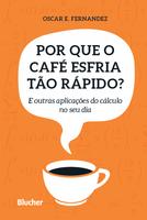 Por Que o Café Esfria Tão Rápido?