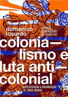 Colonialismo e luta anticolonial: Desafios da revolução no século XXI