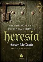 Heresia: Uma história em defesa da verdade