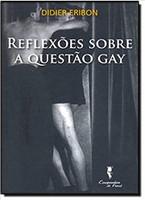 Reflexoes Sobre A Questao Gay