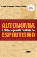 Autonomia - A História Jamais Contada Do Espiritismo