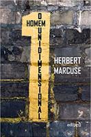 O Homem Unidimensional: Estudos da ideologia da sociedade industrial avançada