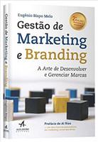 Gestão de Marketing e Branding: a Arte de Desenvolver e Gerenciar Marcas