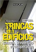 Trincas em Edifícios: Causas, Prevenção e Recuperação