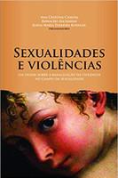 Sexualidades e violências: Um olhar sobre a banalização da violência no campo da sexualidade